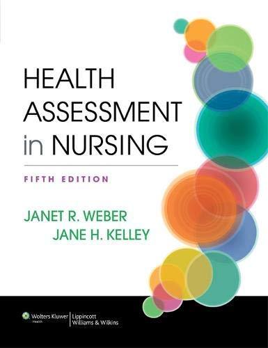 Health Assessment in Nursing by Weber RN EdD, Janet R., Kelley RN PhD, Jane H. 5th (fifth) (2013) Ha