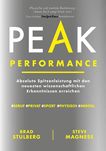Peak Performance: Absolute Spitzenleistung mit den neuesten wissenschaftlichen Erkenntnissen erreichen