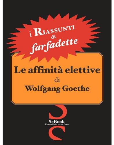 Le affinità elettive di Wolfgang Goethe - RIASSUNTO