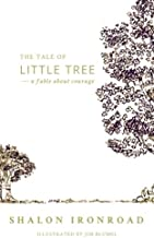 The Tale of Little Tree: A Fable About Courage