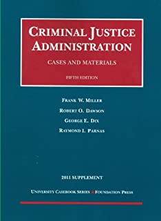 Cases and Materials on Criminal Justice Administration