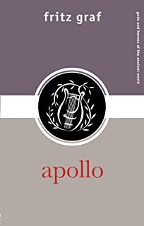 Apollo (Gods and Heroes of the Ancient World) by Fritz Graf (2008-10-16)