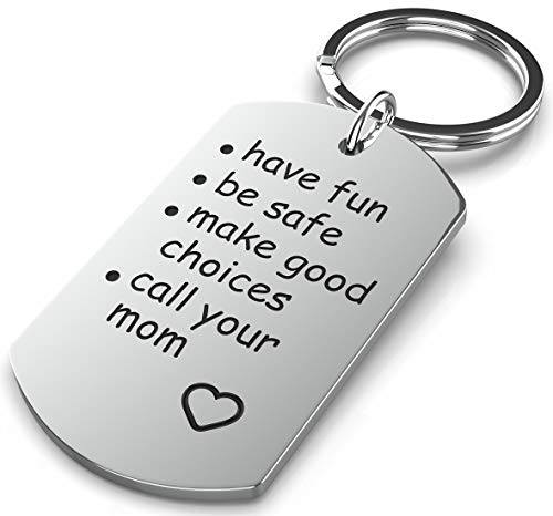 Have Fun Be Safe Make Good Choices and Call your Mom Stainless Steel Keychain Gift for New Driver or Graduation Keychain