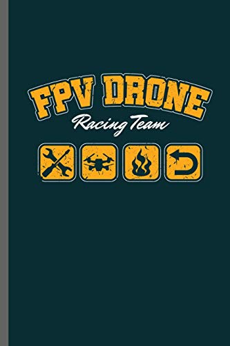 FPV drone racing Team: Team Racing with Drones Ground Base Controller UAV Aircraft Quadcopter Aerial Vehicle Pilot Control Gadget Camera Video notebooks gift (6