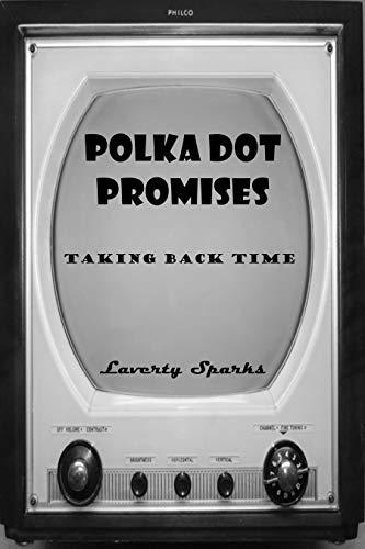 Polka Dot Promises: Taking Back Time