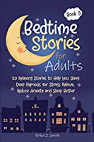 Bedtime Stories for Adults: 20 Relaxing