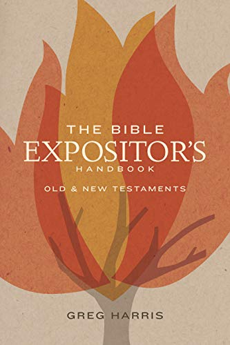 The Bible Expositor's Handbook: Old & New Testaments