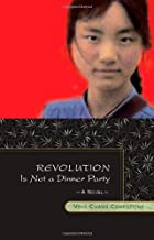 Revolution Is Not a Dinner Party [Hardcover] [BYR] (Author) Ying Chang Compestine
