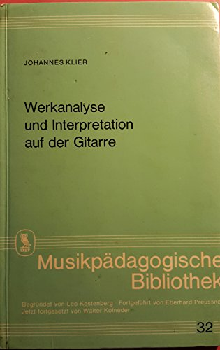 Werkanalyse und Interpretation auf der Gitarre (Musikpädagogische Bibliothek)