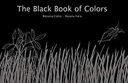 Image: The Black Book of Colors | Hardcover: 24 pages | by Menena Cottin (Author), Rosana Faría (Illustrator), Elisa Amado (Translator). Publisher: Groundwood Books (June 28, 2008)