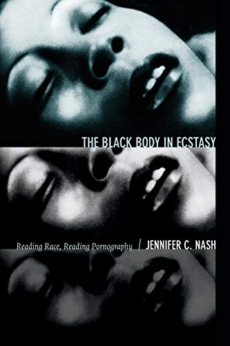 The Black Body in Ecstasy: Reading Race, Reading Pornography