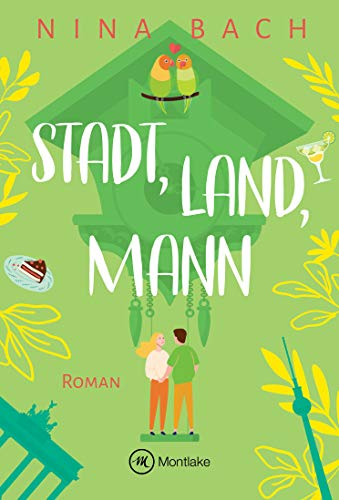 Stadt, Land, Mann (Liebe im Schwarzwald 1)