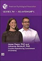 Couples Experiencing Commitment Uncertai [DVD]