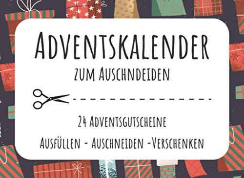 Adventskalender Zum Auschneiden. 24 Adventsgutscheine. Ausfüllen. Auschneiden. Verschenken.: Adventskalender Gutscheine | 24 Gutscheine für ... Gutscheinen zum selbst ausfüllen | Geschenk