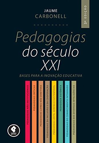 Pedagogias do Século XXI: Bases para a Inovação Educativa