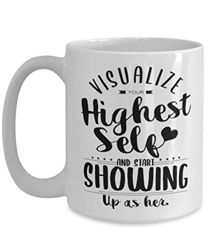 Taza de inspiración para mujeres, hombres, adolescentes, visualiza tu yo más elevado y comienza a aparecer como su taza de cerámica duradera de 11 oz, apta para lavavajillas y microondas, impresa en a