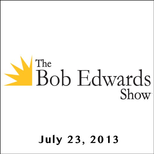 The Bob Edwards Show, Clive Cussler and Natalie Cole, July 23, 2013 audiobook cover art