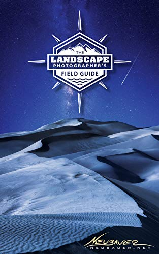 The Landscape Photographer's Field Guide: Master The Art of Landscape...