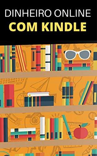 Como Ganhar Dinheiro Com Amazon Kindle: DINHEIRO ONLINE NA AMAZON...