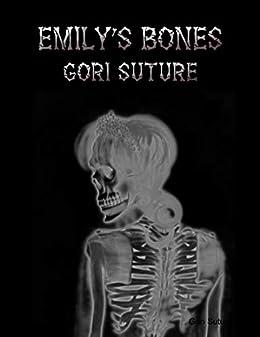 Emily's Bones by [Gori Suture]