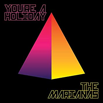 You're a Holiday