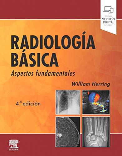 Radiología básica (4ª ed.): Aspectos fundamentales