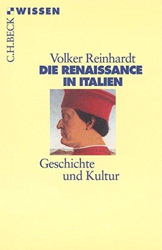 Die Renaissance in Italien. Geschichte und Kultur. (Beck'sche Reihe)