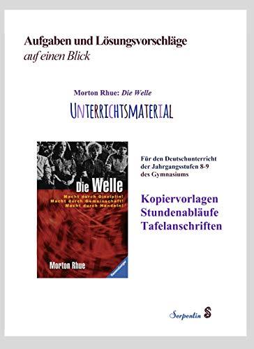 Morton Rhue: Die Welle. Unterrichtsmaterial für den Deutschunterricht der Jahrgangsstufen 8-9 des Gymnasiums: Kopiervorlagen, Stundenabläufe, ... und Lösungsvorschläge auf einen Blick.