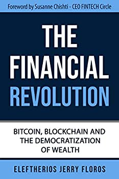 The Financial Revolution  Bitcoin Blockchain and the Democratization of Wealth