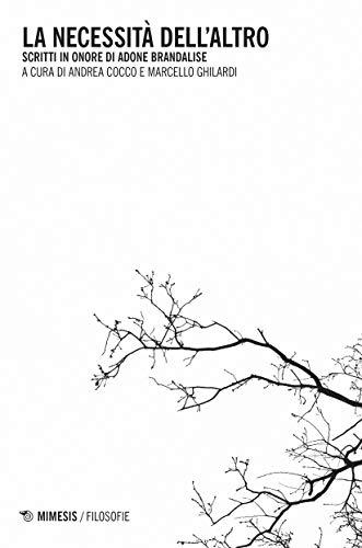 La necessità dell'altro: Scritti in onore di Adone Brandalise