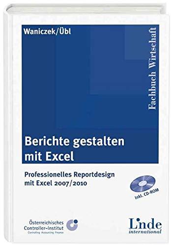 Berichte gestalten mit Excel: Professionelles Reportdesign mit Excel 2007 und 2010