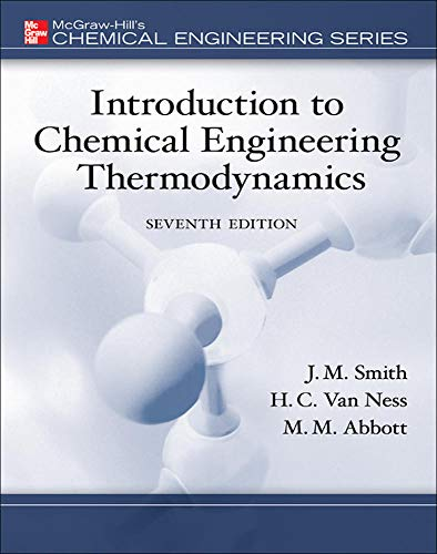 Introduction to Chemical Engineering Thermodynamics (The...