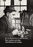 Ein Aussenseiter in der Kunst: Karl Junker und das Junkerhaus in Lemgo