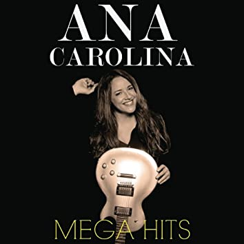 Mega Hits Ana Carolina
