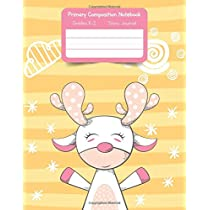 Primary K2 Composition Notebook: For Kids K-2 Grades Story Journal | Picture Space and Dashed Midline | Happy Deer Cover
