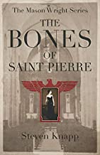 The Bones of Saint Pierre (The Mason Wright Series)