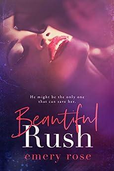 Beautiful Rush (The Beautiful Series Book 3) by [Emery Rose]