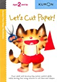 LETS CUT PAPER (Kumon First Steps Workbooks)