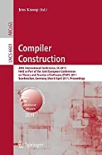 Compiler Construction: 20th International Conference, CC 2011, Held as Part of the Joint European Conference on Theory and Practice of Software, ETAPS ... (Lecture Notes in Computer Science)