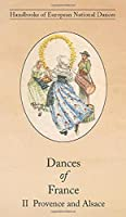 Dances of France II - Provence and Alsace
