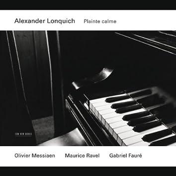 Messiaen, Ravel, Fauré: Plainte Calme