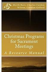 Christmas Programs for Sacrament Meetings (Volume 1) Paperback