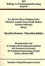 Sprachen lernen - Menschen bilden: Dokumentation zum 22. Kongress für Fremdsprachendidaktik der Deutschen Gesellschaft für Fremdsprachenforschung ... 2007 (Beiträge zur Fremdsprachenforschung)