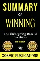 Summary: Winning: The Unforgiving Race to Greatness: by Tim Grover