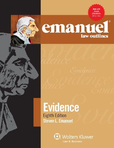 Emanuel Law Outlines: Evidence, Eighth Edition