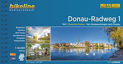Donauradweg / Donau-Radweg 1: Deutsche Donau. Von Donaueschingen nach Passau, 1:50.000, 600 km, wetterfest/reißfest, GPS-Tracks Download, LiveUpdate (Bikeline Radtourenbücher)