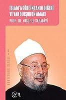 Islam'a Göre Insanin Degeri ve Var Olusunun Amaci; Konferans Serisi - 5