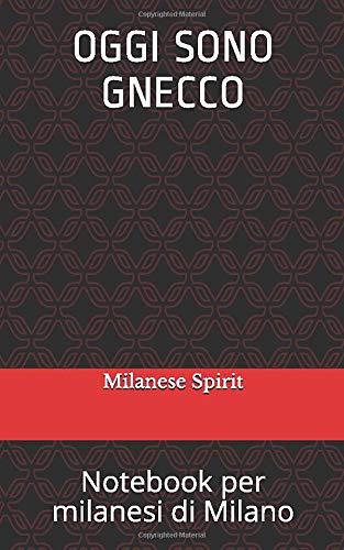 OGGI SONO GNECCO: Notebook per milanesi di Milano