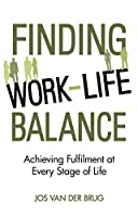 Finding Work-Life Balance: Achieving Fulfilment at Every Stage of Life