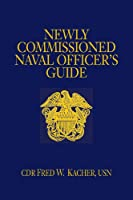 Newly Commissioned Naval Officer's Guide (Blue and Gold Professional)